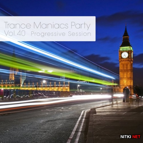 Trance Maniacs Party: Progressive Session #40 (2012)