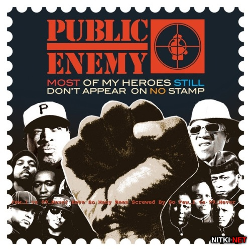 Public Enemy - Most Of My Heroes Still Don't Appear On No Stamp (2012)