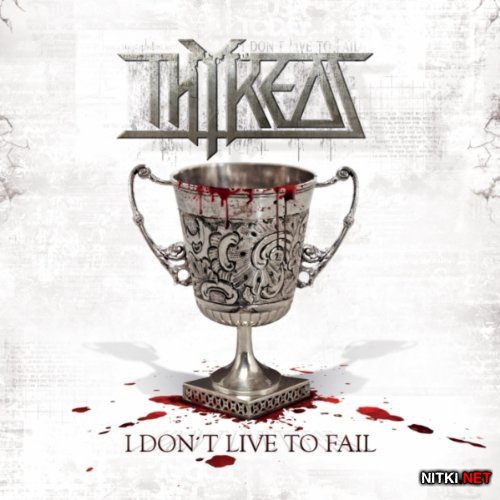 Thyreos - I Don't Live To Fail (2012)