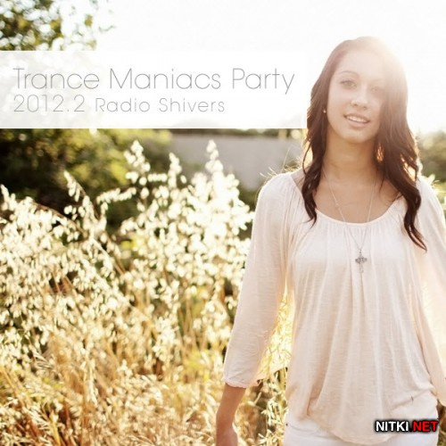 Trance Maniacs Party: Radio Shivers 2012.2 (2012)