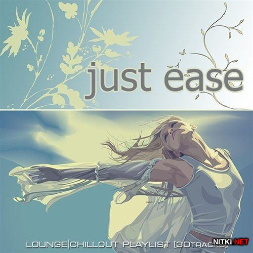 Just Ease. Lounge Chillout Playlist (2012)