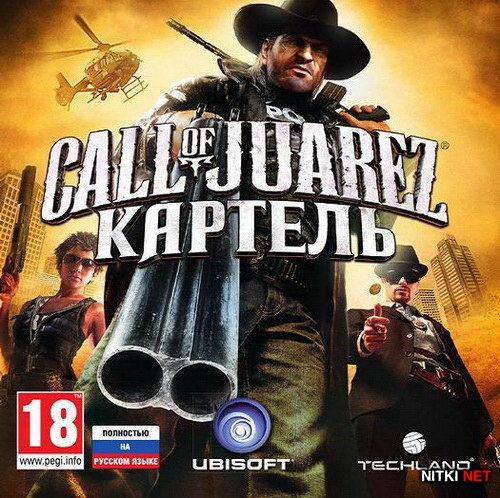 Call of Juarez: Картель / Call of Juarez: The Cartel (2011/RUS/Релиз от МалышШок)