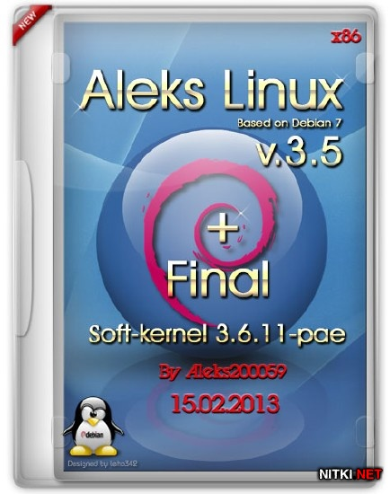 Aleks Linux v.3.5 + Final Soft-kernel 3.6.11-pae Debian7-based (RUS/ML/15.02.2013)