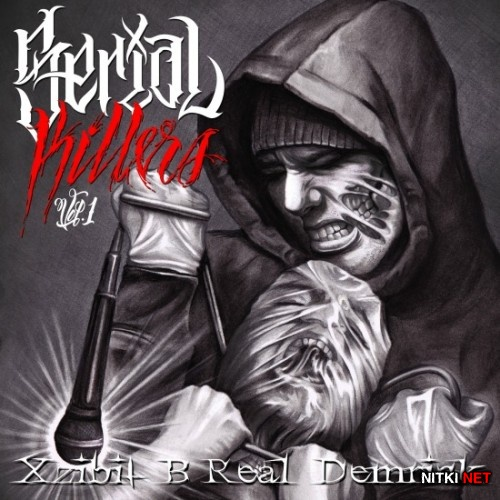Serial Killer (Xzibit, B-Real & Demrick) - Serial Killers Vol. 1 (2013)