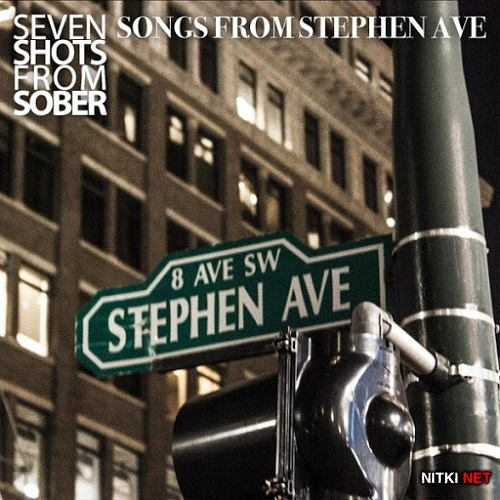 Seven Shots From Sober - Songs From Stephen Ave (2015)
