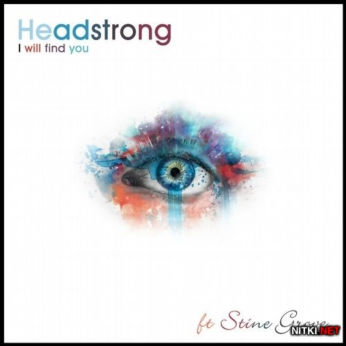 Headstrong & Stine Grove - I Will Find You (2016)
