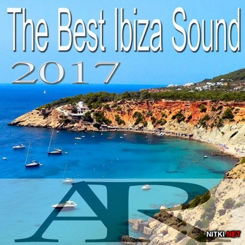 The Best Ibiza Sound 2017 (2017)