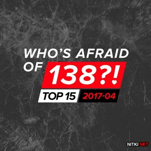 Who's Afraid Of 138?! Top 15 - 2017-04 (2017)